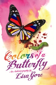 Colors of a Butterfly an autobiography by lisa gore